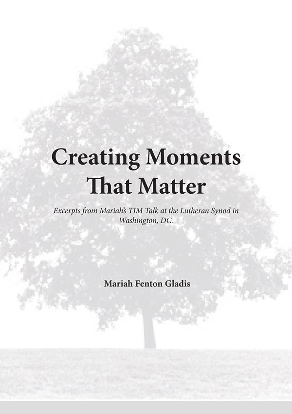 Creating Moments That Matter